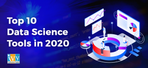 Top 10 Data Science tools in 2020