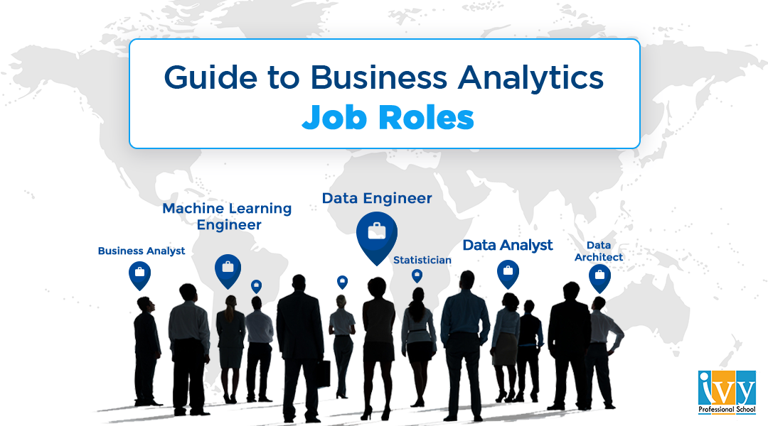 Guide to business analytics job roles - Ivy Pro School