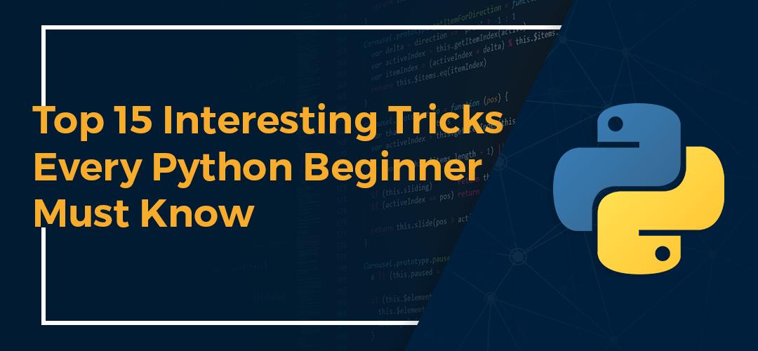 Top 15 tricks every python beginner must know - ivy pro school