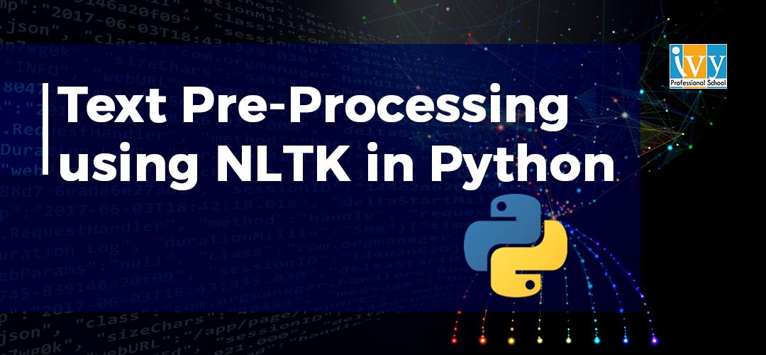 Text pre-processing using NLTK in Python - Ivy Pro School