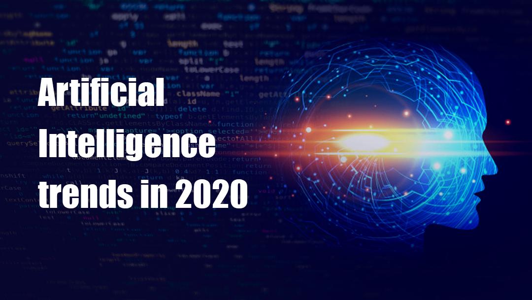 Artificial Intelligence trends in 2020 - Ivy Pro School